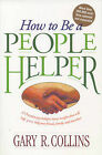 How to be a People Helper by Gary R Collins (Paperback)