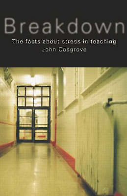 1 of 1 - Breakdown: The Facts About Teacher Stress