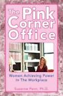 Pink Corner Office 9781425721169 by Suzanne Ph D Penn Paperback