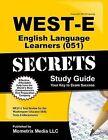 WEST-E English Language Learners (051) Secrets Study Guide by Mometrix Media LLC (Paperback / softback, 2015)