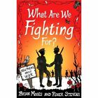 What Are We Fighting For? (Macmillan Poetry): New Poems About War by Brian Moses, Roger Stevens (Paperback, 2014)