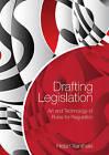 Drafting Legislation: Art and Technology of Rules for Regulation by Helen Xanthaki (Hardback, 2014)
