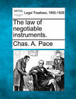 The Law of Negotiable Instruments. by Chas A Pace (Paperback / softback, 2010)