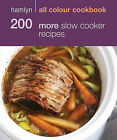 200 More Slow Cooker Recipes by Sara Lewis (Paperback, 2011)