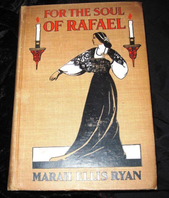 FOR THE SOUL OF RAFAEL-Marah Ellis Ryan-TRUE FIRST-LAID IN PLATES-CALIFORNIA-HC