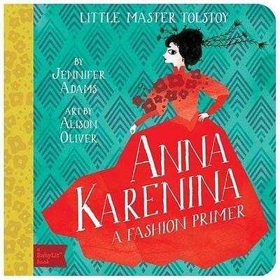 Anna Karenina : A BabyLit Fashion Primer by Jennifer Adams (2013, Board Book)