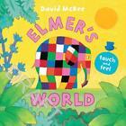 Elmer's Touch and Feel World von David McKee (2016, Gebundene Ausgabe)
