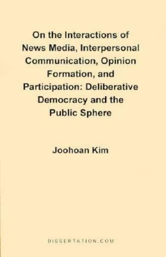 On The Interactions Of News Media, Interpersonal Communication, Opinion For...