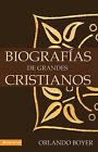Biografias de Grandes Cristianos by Orlando Boyer (Paperback / softback, 2001)