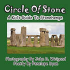 Circle of Stone---A Kid's Guide to Stonehenge by Penelope Dyan (Paperback / softback, 2010)