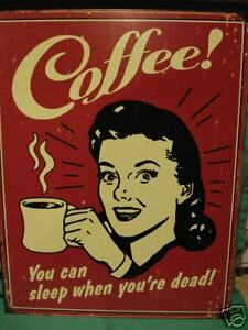 Red 30 x 42cm Tin Sign Coffee You Can Sleep When You/'re Dead
