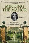 Minding the Manor: The Memoir of a 1930s English Kitchen Maid by Mollie Moran (Paperback, 2014)