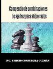 Compendio de Combinaciones de Ajedrez Para Aficionados by Sergio Consuegra Guzman (Paperback / softback, 2013)