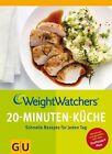 Weight Watchers 20-Minuten-Küche von Weight Watchers Deutschland (2013, Taschenbuch)