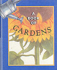 A Book of Gardens by Ariel Books (Hardback, 1998)