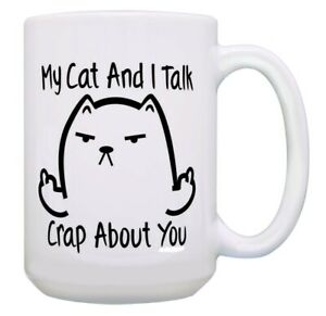 Cat Themed Gifts My Cat and I Talk Crap About You Cat 11&15oz Coffee Mug Tea Cup
