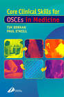 Core Clinical Skills: How to Succeed in OSCEs in Medicine by Tim Dornan, Paul A. O'Neill (Paperback, 2000)