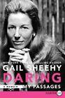 Daring: My Passages by Gail Sheehy (Paperback / softback, 2014)
