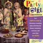 The Party Girl Cookbook : Your Complete Guide to Throwing a Smashing Bash, with Ideas for Themes, Invitations, Costumes, and More Than 150 Recipes by Laura Morris Starr and Nina Lesowitz (1999, Paperback)