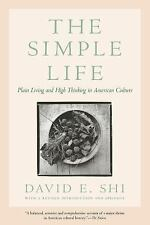 The Simple Life : Plain Living and High Thinking in American Culture by David...