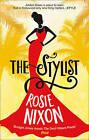 The Stylist by Rosie Nixon (Paperback, 2016)