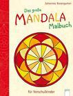 Das große Mandala-Malbuch für Vorschulkinder von Johannes Rosengarten (2012, Taschenbuch)
