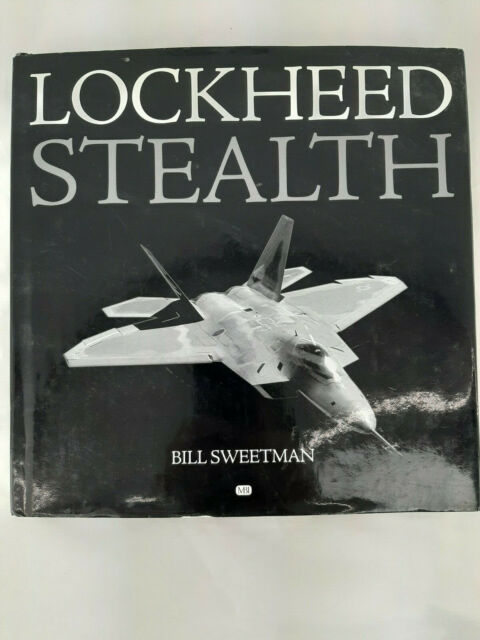 Lockheed Stealth: The Evolution of an American Arsenal by Bill Sweetman...