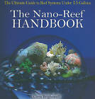 The Nano-Reef Handbook by Chris R Brightwell (Paperback / softback)