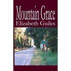 Mountain Grace 9781414008097 by Elizabeth Guiles Paperback