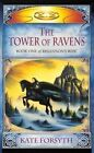 The Tower of Ravens by Kate Forsyth (Paperback, 2005)