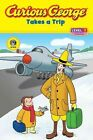 Curious George Takes a Trip: Level 1 by Houghton Mifflin (Paperback, 2007)