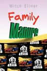 Family Manure by Mitch Ellner 9781436351423 Paperback 2008