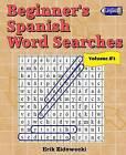 Beginner's Spanish Word Searches - Volume 3 by Erik Zidowecki (Paperback / softback, 2016)