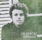 Turns to Stone EP [EP] by Kim Churchill (CD, May-2011, Independent)