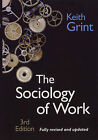 The Sociology of Work by Keith Grint (Paperback, 2005)