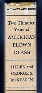 Antiques Decorative Arts Mckearin Numerous In Variety 1950 Two Hundred Years Of American Blown Glass By Helen & George S