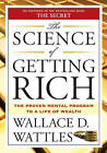 The Science of Getting Rich: The Proven Mental Program to a Life of Wealth by Wallace D. Wattles (Paperback, 2007)
