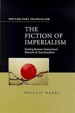 The Fiction of Imperialism : Reading Between International Relations and...