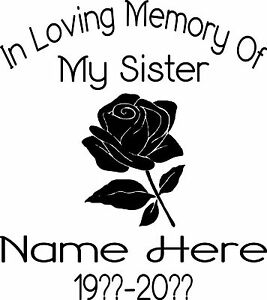 IN MEMORY OF MY SISTER FLOWER PERSONALIZED CUSTOM VINYL DECAL - Flower custom vinyl decals for car