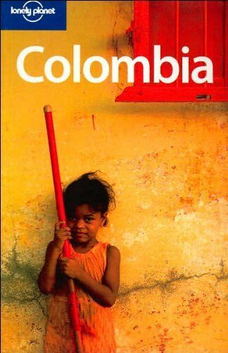 Colombia (Lonely Planet Country Guides) By Michael Kohn, Thomas Kohnstamm, Robe