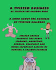 A Twisted Business: By Stretch the Balloon Dude by Wendell Clendennen (Paperback / softback, 2009)