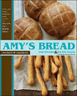 The Sweeter Side of Amy's Bread: Cakes, Cookies, Bars, Pastries and More from New York City's Favorite Bakery by Amy Scherber, Toy Kim Dupree (Hardback, 2008)