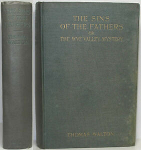 1908-THE-SINS-OF-THE-FATHERS-OT-THE-WYE-VALLEY-MYSTERY-BY-THOMAS-WALTON-A-NOVEL