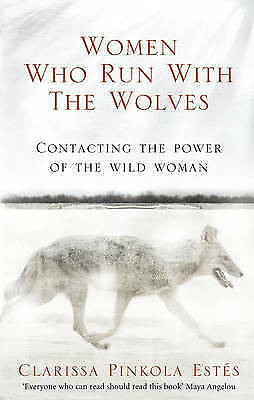 1 of 1 - Women Who Run with the Wolves: Contacting the Power of the Wild Woman by Claris…