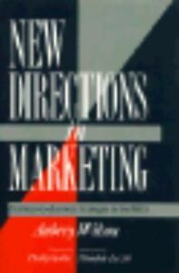 New Directions In Marketing Business To Business Strategies For The 1990s 9780844233642 Ebay