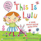 This is Lulu: A Book About Being Quite Little by Camilla Reid (Paperback, 2011)