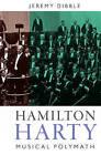 Hamilton Harty: Musical Polymath by Jeremy Dibble (Hardback, 2013)