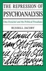 The Repression of Psychoanalysis: Otto Fenichel and the Political Freudians by Russell Jacoby (Paperback, 1986)