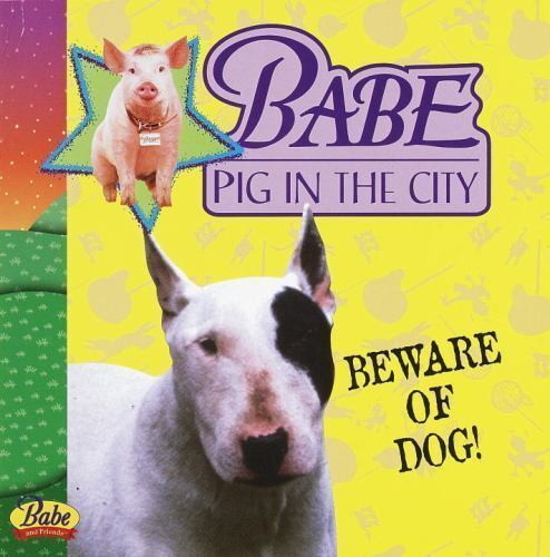 Babe Pig in the City: Beware of Dog! (Pictureback(R))