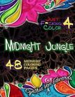 Just F*cking Color 4: Midnight in the Jungle: The Adult Coloring Book Midnight Wireframe Special Edition (Adult Coloring Books, Coloring Books, Release Your Anger, Stress Release) by Cynthia Van Edwards (Paperback / softback, 2016)